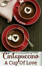 Cintapuccino; A Cup Of Love by reftaniar