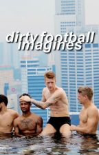 ♡ dirty football imagines ♡ by bartralona