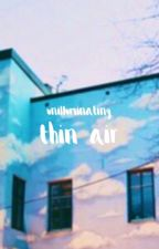 Thin Air by unilluminating