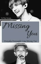 Missing You [DALAM REVISI] by IzanaMilord