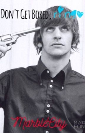 Don't Get Bored, Ringo by uncanny_catastrophe