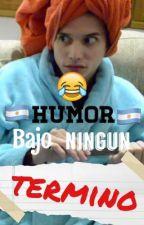 Humor Bajo Ningún Termino by Bitch_peace