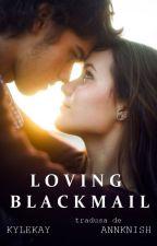 Loving Blackmail - tradusă by AnnKnish