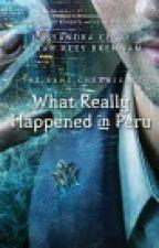 Las crónicas De Magnus Bane: Lo Que Realmente Sucedió En Perú  by charlslz