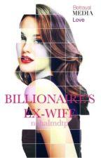 Billionaire's ex-wife by nehalmdtp