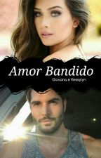 Amor Bandido by MorenaGii