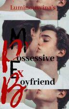 Yaoi: My Possessive Ex-Boyfriend by luminousvina