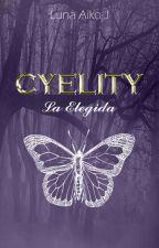 CYELITY. La elegida. [Libro I] by LunaAiko