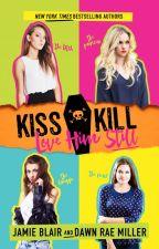 Kiss Kill Love Him Still by dawnraemiller