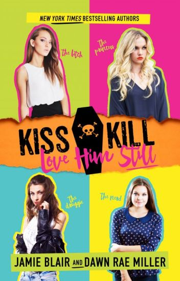 Kiss Kill Love Him Still