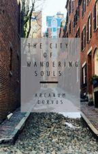 The City of Wandering Souls (Book 2) by ArcanumCorvus