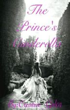 The Prince's Cinderella by Creative_Girl01