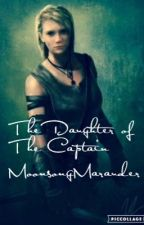 The Daughter of the Captain (A Musketeers Fanfic)  by MoonsongMarauder