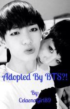 Adopted By BTS?! by CelaenaGirl89