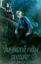 Mi Razón Para Seguir (Por Editar) by Mlunatica