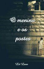 O Menino e os Postes by Camila_LiiLass