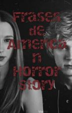 Frases de American Horror Story by Thay0_0