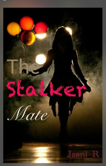 The Stalker Mate ~ON HOLD~