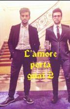 ||L'AMORE PORTA GUAI 2|| by EyesOfBoschetto