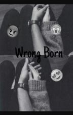 Wrong Born •SurrealPower• by sKyLeR-__-