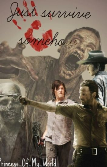 Just Survive Somehow~The Walking Dead