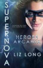 Heroes of Arcania: SuperNova (Book 1) by LizCLong