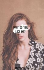 Why Do You Like Me? - A Stydia AU by praisingstydia