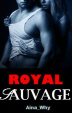 Royal Sauvage (Sous contrat d'édition)  by Aina_Why