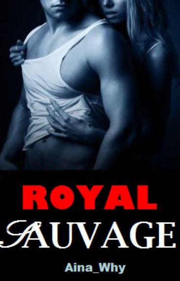 Royal Sauvage (Sous contrat d'édition)