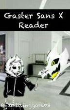 After Dark An Gaster Sans X Reader by unlivinggore03