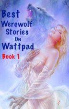 Best Werewolf Stories On Wattpad by LynVillanuevaBayale