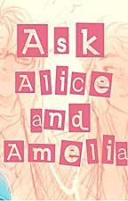 Ask Alice and Amelia by al-fredo_sauce