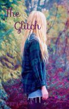 The Glitch by Hxppy_Vxbxs