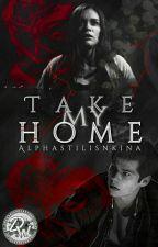 - Take My Home - Stydia (#Wattys2016) by Alphastilinskina