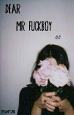 Dear mr fuckboy  by mysanpysan