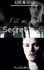 Tell me your secret//K. Mikaelson FF *On hold* by VanillaWinston