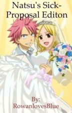 Natsu's Sick - Proposal Edition! by RowanlovesBlue