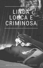 Linda, Louca E Criminosa by anny_mendonca