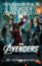 Avengers X Reader (Chat Room) [ On Hold ] by Sapphire-san