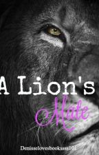 A Lion's Mate by denisselovesbooks101