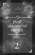 FNaF: Nekonečný příběh II by PaintHeart-Terka