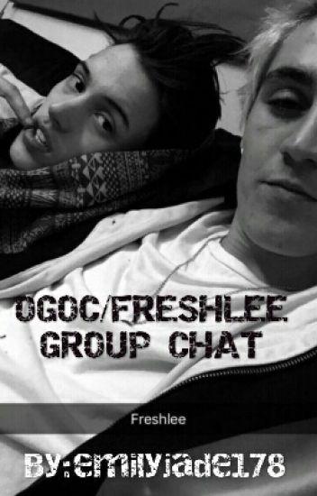 OGOC/FRESHLEE GROUP CHAT