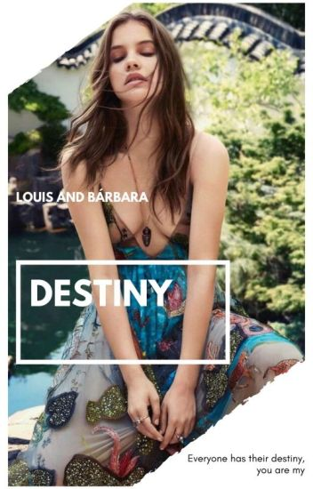 Destiny → Louis Tomlinson [ EDITANDO]