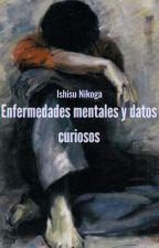 Enfermedades Mentales Y Datos Curiosos by IshisuNikoga