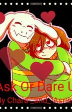 Ask or Dare Us Book 1 by Chara-_and_-Asriel
