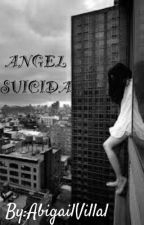 ANGEL SUICIDA by AbigailVillal