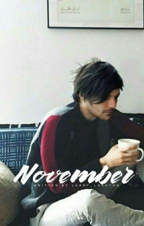 November [Larry Stylinson AU] by Larry_Lashton