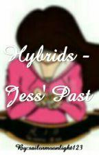 Hybrids - Jess' Past by sailormoonlight123