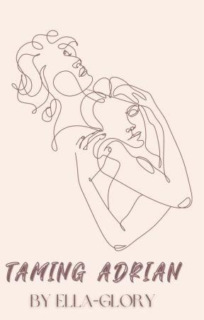 Taming Adrian by eggloria