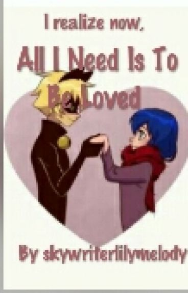 All I Need Is To Be Loved (Marichat) ON HOLD